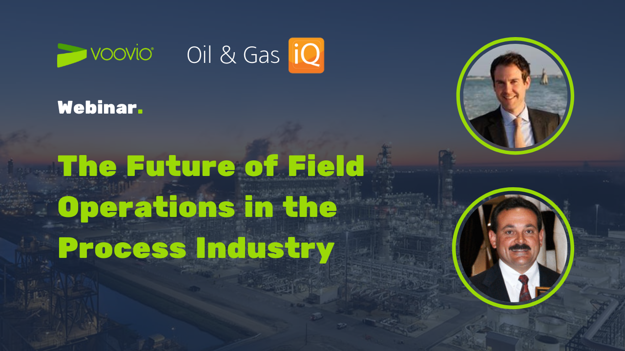 Voovio Webinar with Oil & Gas IQ The Future of Field Operations